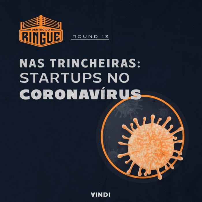 #13 Nas trincheiras: startups no Coronavírus