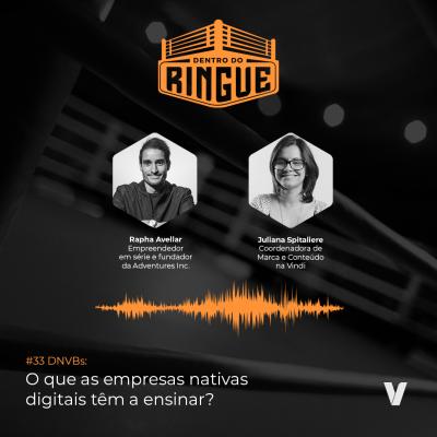 Arte capa do episódio. Fundo preto com detalhes em laranja. Fotos dos participantes e o texto:DNVBs: o que as empresas nativas digitais têm a ensinar?